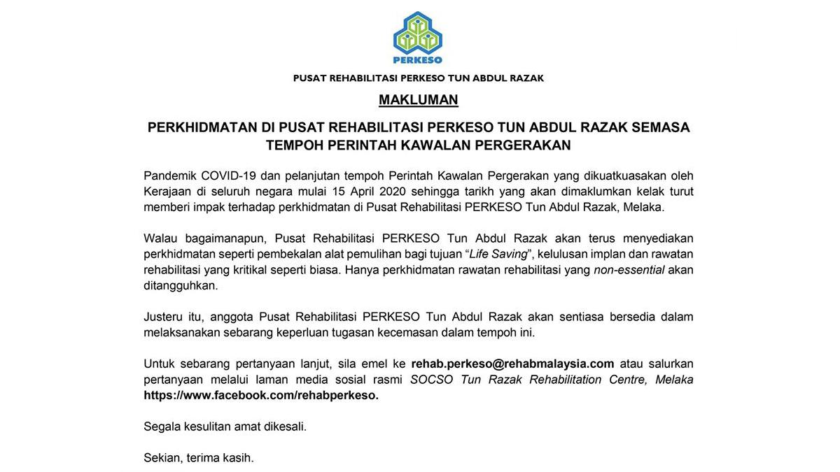 MAKLUMAN : Perkhidmatan di Pusat Rehabilitasi PERKESO Tun Abdul Razak semasa tempoh pelanjutan Perintah Kawalan Pergerakan mulai 15 April 2020 hingga tarikh yang akan dimaklumkan kelak.